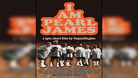 I AM PEARL JAMES