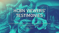 HCBN Viewer Testimonies