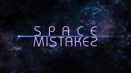 Space Mistakes Teaser