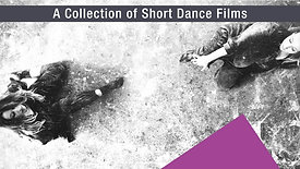 A Collection of Short Dance Films