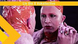 Liv Die X Vukallective