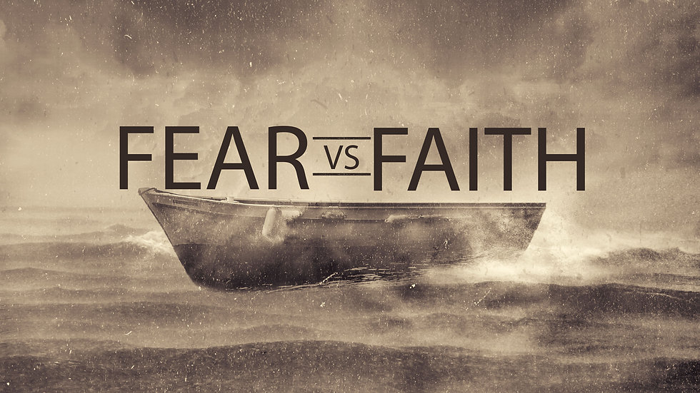 Fear Vs. Faith VIDEO