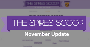 The Spires Scoop | November Update