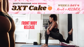 Week 1: Day 4 of 3XT CAKE: STRETCH & RECOVER