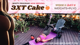 Week 1: Day 5 of 3XT CAKE: WEIGHT+PLYO Day