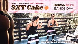 EXERCISE: Week 3 Day 2 of 3XT CAKE- BANDS