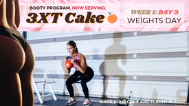 Week 1: Day 3 of 3XT CAKE: WEIGHTS Day