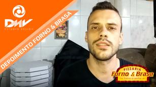 Depoimentos DMV - Pizzaria Forno & Brasa