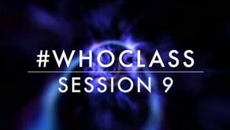 #WhoClass Session 9: New Who