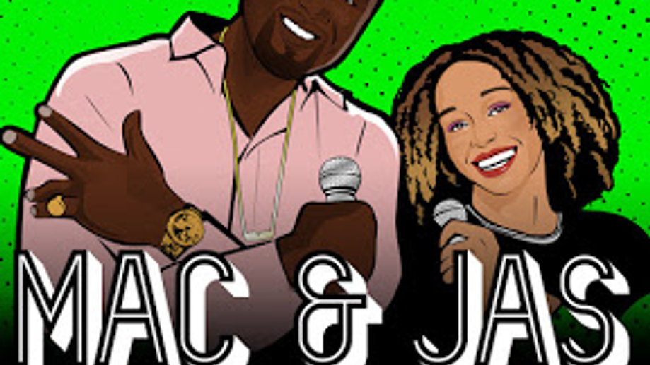 Mac & Jas On Dat Podcast