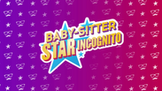 TRAILER BABYSITTER STAR INCOGNITO