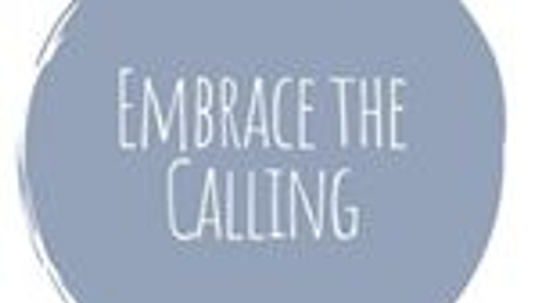 Embrace the Calling