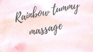 Rainbow tummy massage
