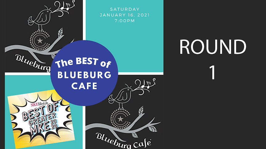 Best of Blueburg Cafe 2020-Round 1