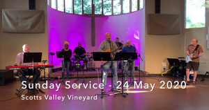 24 May 20 - Worship and Sermon