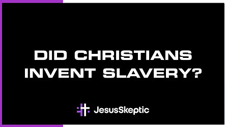 Did Christians Invent Slavery?