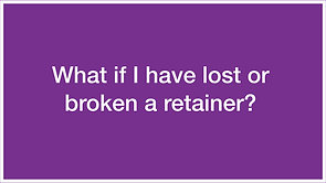 Q6: What if I have a lost or broken retainer?