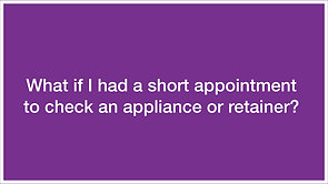 Q5: What if I had a short appointment?