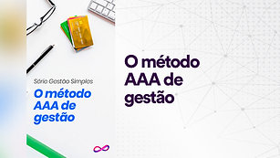 O método AAA de gestão
