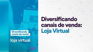 Canais de venda: Loja virtual
