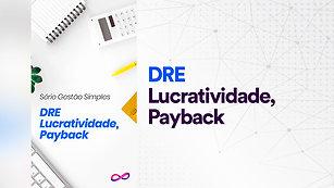 DRE: Lucratividade, Payback