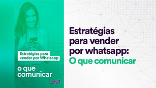 Whatsapp: O que comunicar
