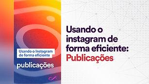Instagram: Publicações
