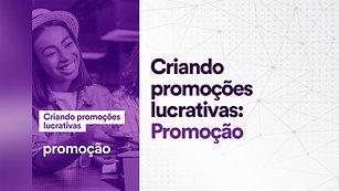 Promoções lucrativas: Promoção