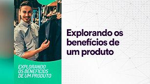 Explorando os benefícios de um produto