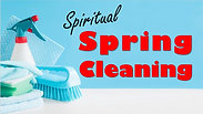 Spring Cleaning our Hearts 5.16.21 (No Sound)