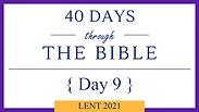 Day 9 - Lent 40/40