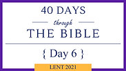 Day 6 - Lent 40/40 (Exodus 3)