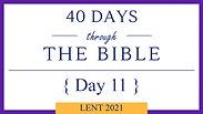 Day 11 - Lent 40/40