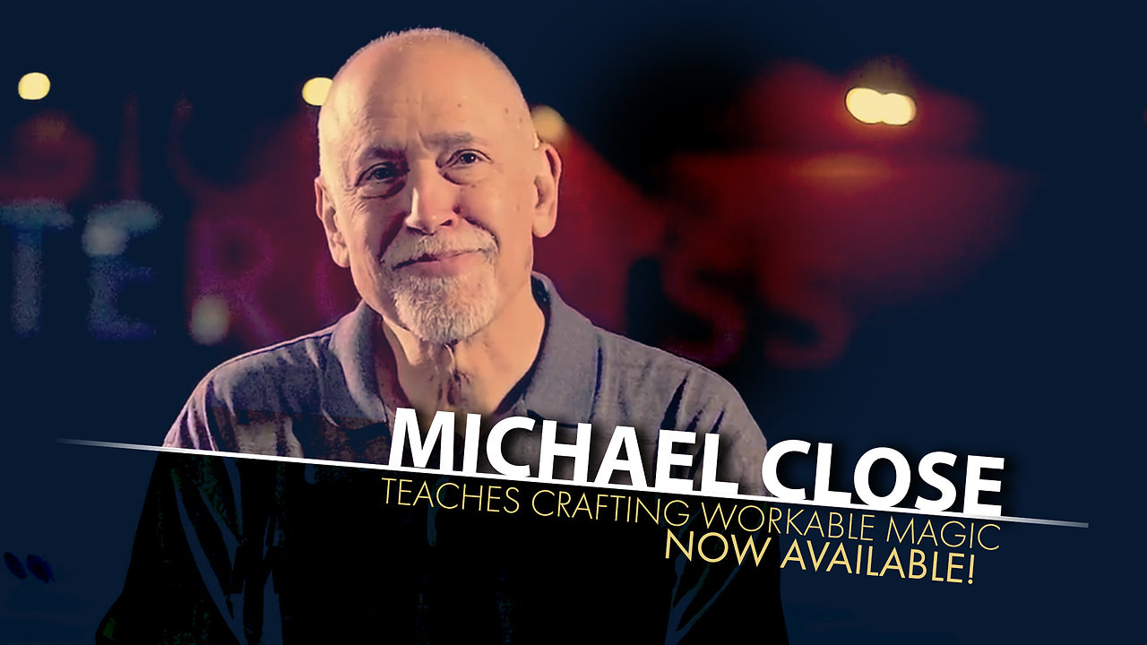 Michael Close Teaches Crafting Workable Magic
