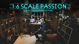 1:6 Scale Passion