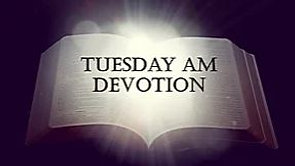 Tuesday AM Devotion with Dave Zimmermann!