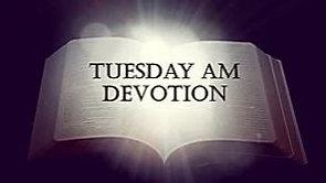 Tuesday AM Devotion - 4/28/2020