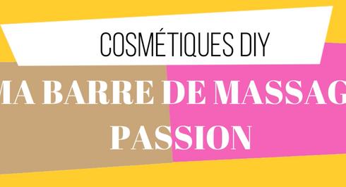 Recette DIY - Ma Barre de Massage Passion