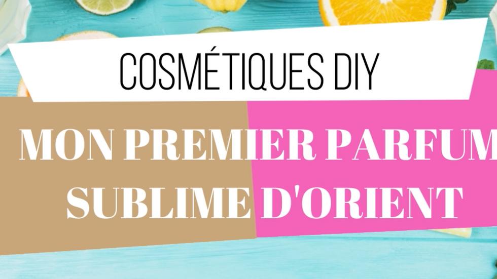 """Recette DIY - """"Spécial Fête des Mères"""" - Mon Premier Parfum"""