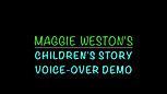 Maggie Weston Children's Story VO