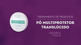 Conhecendo o Produto - Pó Multiprotetor FPS 50 - Translúcido