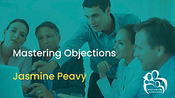 08 - Mastering Objections HD - Jasmine Peavy