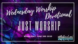 Evening Devotional: Just Worship | June 3, 2020