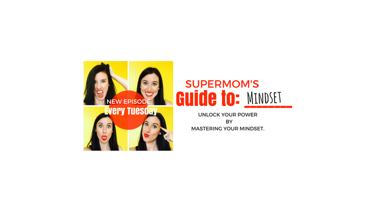Supermom's Guide To: Mindset