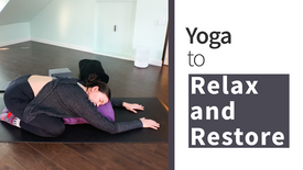 Restorative Yoga with Props