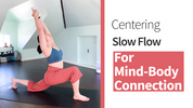 Centering Slow Flow For Mind-Body Connection
