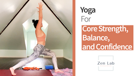 Yoga for Core Strength, Balance, and Confidence
