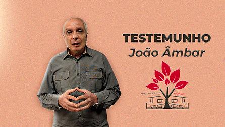 Testemunho || João Âmbar