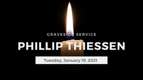 Phillip Thiessen Graveside Service