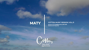 Cotton Music Vol.21 | SESSION BY MATY